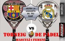 El Barça – Madrid es jugarà a la pista de pàdel